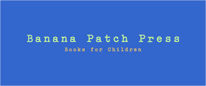 Banana Patch Press, Books for Children from Kauai Hawaii